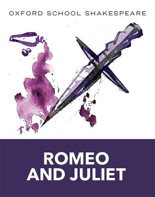 Oxford School Shakespeare: Romeo and Juliet by William Shakespeare