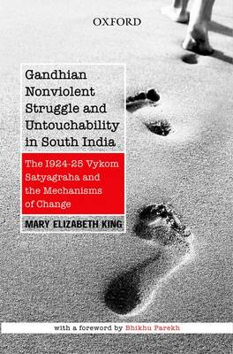Gandhian Nonviolent Struggle and Untouchability in South India by Mary Elizabeth King