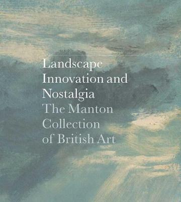 Landscape, Innovation, and Nostalgia by Jay A. Clarke