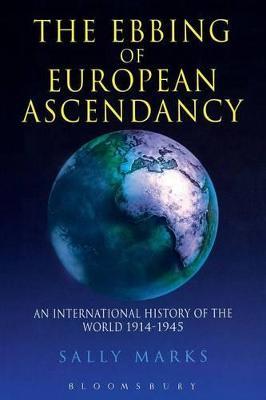 Ebbing of European Ascendancy by Sally Marks