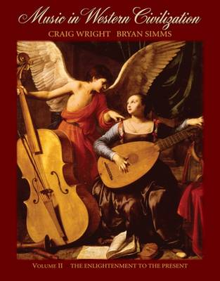 Music in Western Civilization: The Enlightenment to the Present: v.2 by Craig Wright