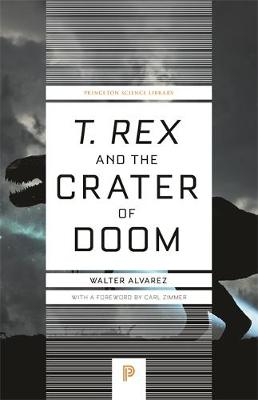 """T. rex"" and the Crater of Doom by Walter Alvarez"