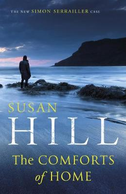 The Comforts of Home: Simon Serrailler Book 9 by Susan Hill