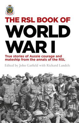 The RSL Book of World War I by John Gatfield
