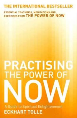 The Practicing the Power of Now by Eckhart Tolle