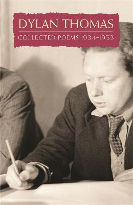 Collected Poems: Dylan Thomas by Dylan Thomas
