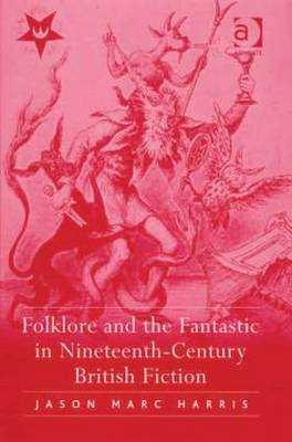 Folklore and the Fantastic in Nineteenth-Century British Fiction book