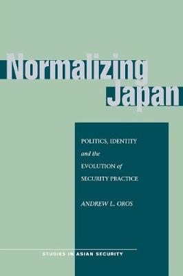 Normalizing Japan by Andrew L. Oros
