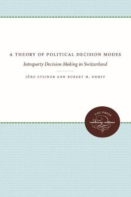 Theory of Political Decision Modes by Jurg Steiner