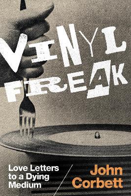 Vinyl Freak by John Corbett