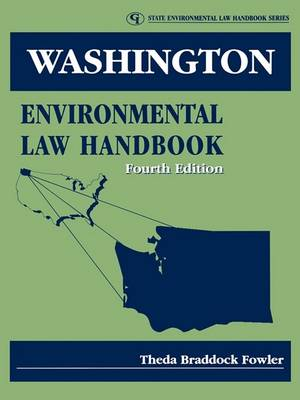 Washington Environmental Law Handbook by Theda Braddock