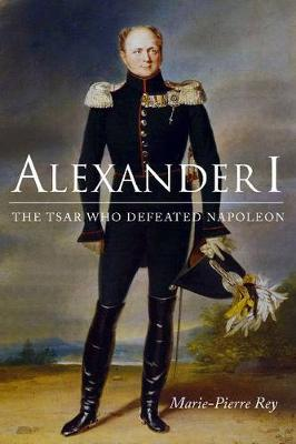 Alexander I by Marie-Pierre Rey