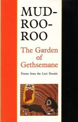 The Garden of Gethsemane by Mudrooroo Narogin
