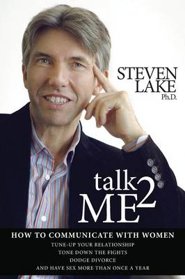 Talk2me: How to Communicate with Women by Steven Lake