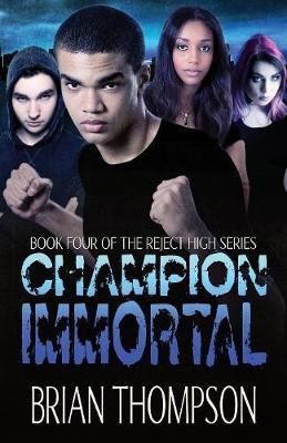 Champion Immortal by Brian Thompson