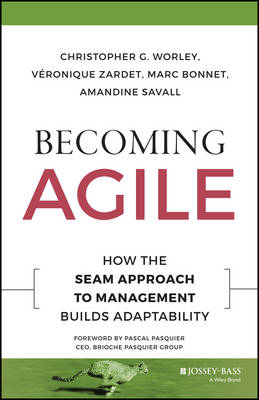 Becoming Agile by Christopher G. Worley