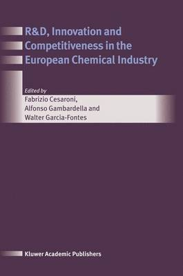 R&D, Innovation and Competitiveness in the European Chemical Industry by Fabrizio Cesaroni