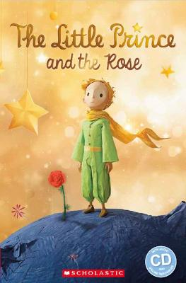 The The Little Prince and The Rose by Jane Rollason