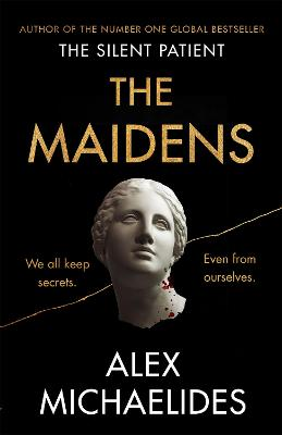 The Maidens: The instant Sunday Times bestseller from the author of The Silent Patient by Alex Michaelides