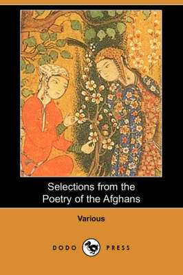 Selections from the Poetry of the Afghans (Dodo Press) book