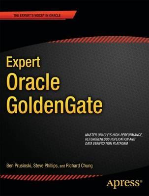 Expert Oracle GoldenGate by Ben Prusinski