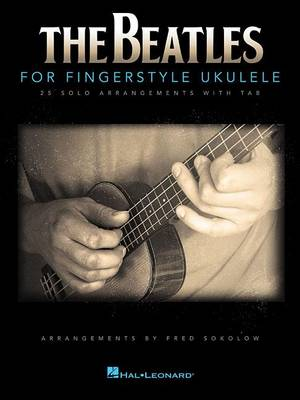 The Beatles For Fingerstyle Ukulele by The Beatles