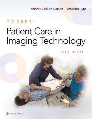 Torres' Patient Care in Imaging Technology by Andrea Dutton