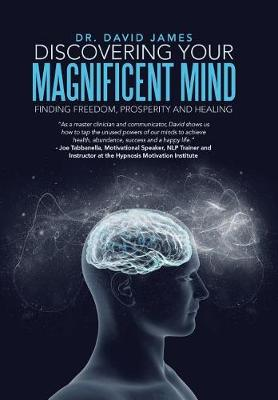 Discovering Your Magnificent Mind by Dr. David James