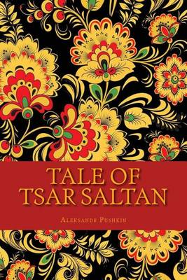 Tale of Tsar Saltan by Aleksandr Pushkin
