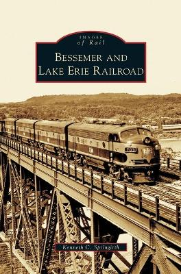 Bessemer and Lake Erie Railroad by Kenneth C Springirth