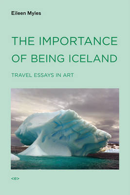 Importance of Being Iceland by Eileen Myles