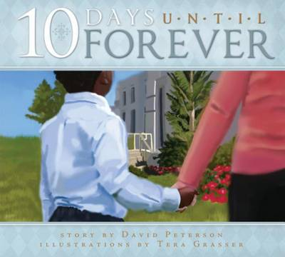 Ten Days Until Forever by David Peterson