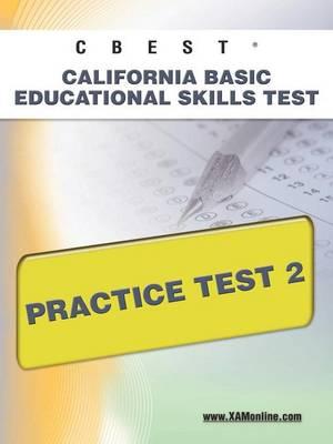 CBEST CA Basic Educational Skills Test Practice Test 2 by Sharon A Wynne