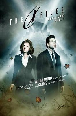 X-Files Archives Volume 1 Whirlwind & Ruins by Kevin J. Anderson