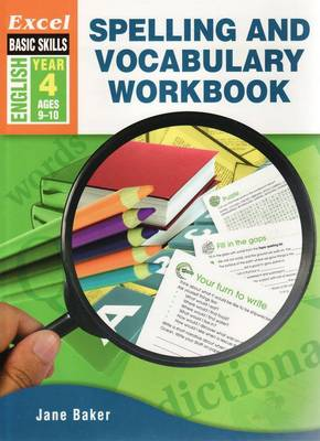 Spelling and Vocabulary Workbook: English Year 4 by Jane Baker