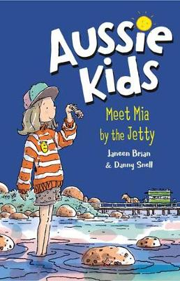 Aussie Kids: Meet Mia by the Jetty by Janeen Brian