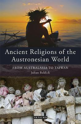 Ancient Religions of the Austronesian World by Julian Baldick