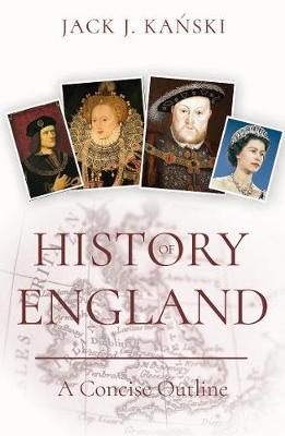 History of England by Jack J. Kanski