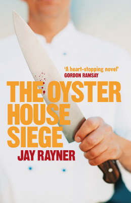 The Oyster House Siege by Jay Rayner