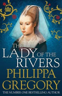 Lady of the Rivers by Philippa Gregory