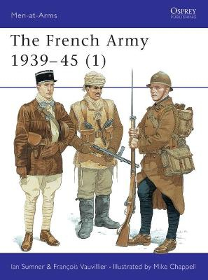 The French Army, 1939-45  v. 1 by Ian Sumner