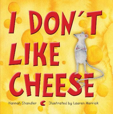I Don't Like Cheese book