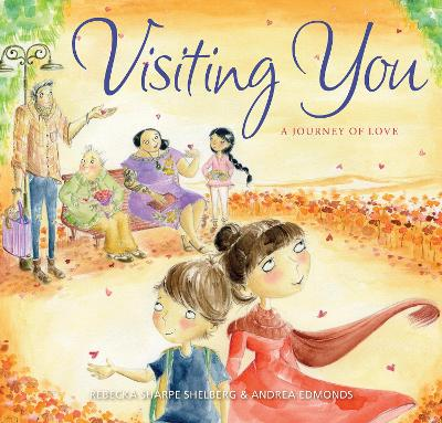 Visiting You by Rebecka Sharpe Shelberg