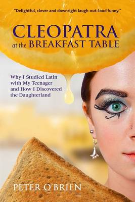 Cleopatra at the Breakfast Table by Peter O'Brien