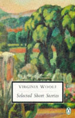 Selected Short Stories by Virginia Woolf