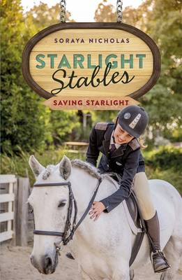 Saving Starlight: Starlight Stables (Book 4) by Soraya Nicholas