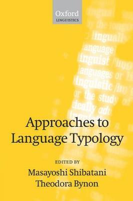 Approaches to Language Typology by Masayoshi Shibatani