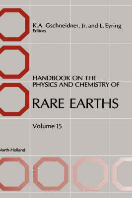 Handbook on the Physics and Chemistry of Rare Earths by L. Eyring