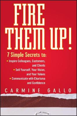 Fire Them Up! by Carmine Gallo