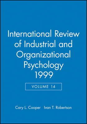 International Review of Industrial and Organizational Psychology 1999 by C. L. Cooper